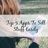 Top 5 Apps To Sell Stuff Easily